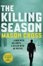 The Killing Season - Carter Blake Book 1 ebook by Mason Cross