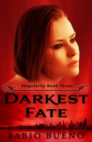Darkest Fate - (A YA Paranormal Romance) ebook by Fabio Bueno