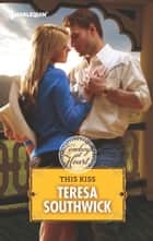This Kiss ebook by Teresa Southwick