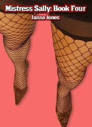 Mistress Sally, Book Four ebook by Janno Jones