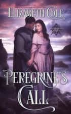 Peregrine's Call - A Medieval Romance ebook by Elizabeth Cole
