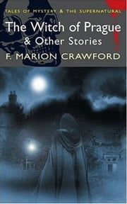 The Witch Of Prague ebook by F. Marion Crawford