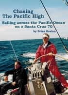 Chasing the Pacific High ebook by Brian Keelan