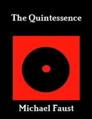 The Quintessence ebook by Michael Faust