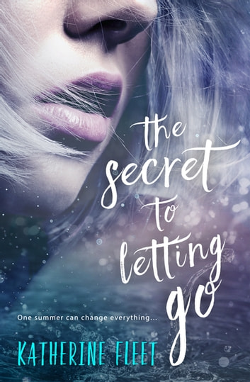 The Secret to Letting Go ebook by Katherine Fleet