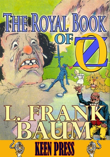 THE ROYAL BOOK OF OZ: Timeless Children Novel - (With Over 90 Illustrations ) ebook by L. Frank Baum
