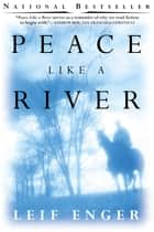 Peace Like a River ebook by Leif Enger