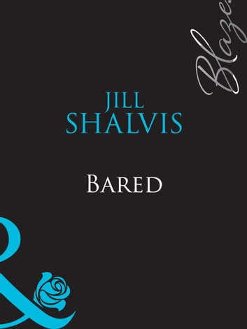 Bared (Mills & Boon Blaze) ebook by Jill Shalvis