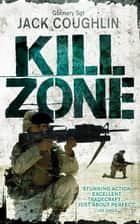 Kill Zone: A Sniper Novel 1 ebook by Jack Coughlin, Donald A Davis