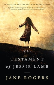 The Testament Of Jessie Lamb ebook by Jane Rogers