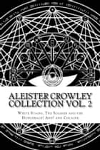 Aleister Crowley Collection Vol. 2 ebook by Aleister Crowley