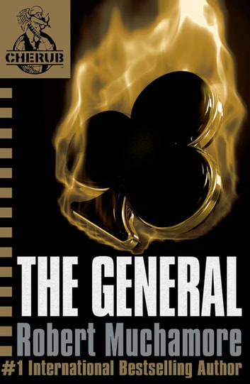 CHERUB: The General - Book 10 eBook by Robert Muchamore