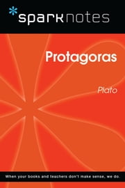 Protagoras (SparkNotes Philosophy Guide) eBook by SparkNotes