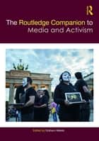 The Routledge Companion to Media and Activism ebook by Graham Meikle