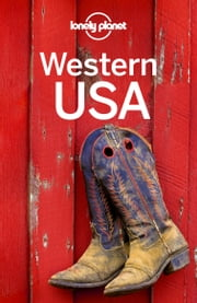 Lonely Planet Western USA ebook by Lonely Planet,Amy C Balfour,Sandra Bao,Sara Benson,Becky Ohlsen,Greg Ward
