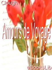 Amours de Voyage ebook by Arthur Hugh Clough