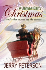 A James Early Christmas and Other Stories of the Season ebook by Jerry Peterson
