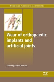 Wear of Orthopaedic Implants and Artificial Joints ebook by Saverio Affatato