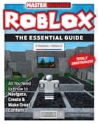 Master Builder Roblox - The Essential Guide ebook by Triumph Books, Triumph Books