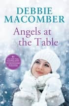 Angels at the Table ebook by Debbie Macomber