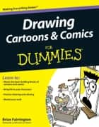 Drawing Cartoons and Comics For Dummies ebook by Brian Fairrington