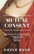Mutual Consent ebook by Gayle Buck