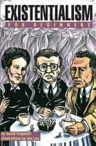 Existentialism For Beginners ebook by David Cogswell, Joe Lee