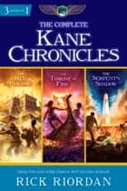 The Complete Kane Chronicles ebook by Rick Riordan