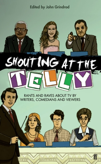 Shouting at the Telly ebook by John Grindrod