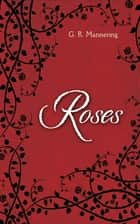 Roses ebook by G. R. Mannering