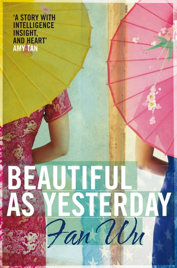Beautiful As Yesterday ebook by Fan Wu