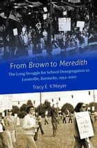 From Brown to Meredith ebook by Tracy E. K'Meyer
