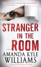 Stranger in the Room ebook by Amanda Kyle Williams