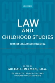 Law and Childhood Studies - Current Legal Issues Volume 14 ebook by Michael Freeman