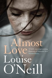 Almost Love ebook by Louise O'Neill
