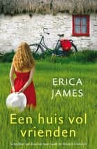 Een huis vol vrienden ebook by Erica James