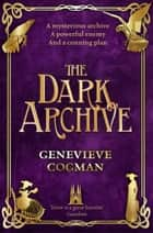 The Dark Archive ebook by Genevieve Cogman