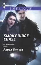 Smoky Ridge Curse ebook by Paula Graves