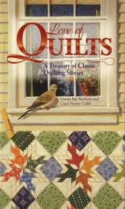 Love of Quilts - A Treasury of Classic Quilting Stories ebook by American Quilter's S