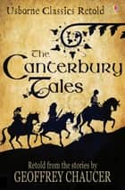 The Canterbury Tales: Usborne Classics Retold ebook by Sarah Courtauld, Abigail Wheatley, Ian McNee