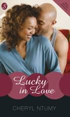 Lucky in Love ebook by Cheryl Ntumy