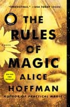 The Rules of Magic - A Novel ebook by Alice Hoffman