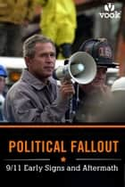 Political Fallout: 9/11 Early Signs and Aftermath ebook by Vook