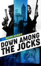 Down Among the Jocks ebook by Ralph Dennis