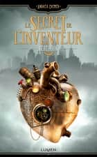 Le Secret de l'inventeur - tome 1 Rébellion ebook by Andrea Cremer, Mathilde Bouhon