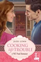Cooking Up Trouble ebook by Judi Lynn