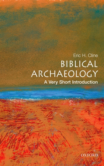 Biblical Archaeology: A Very Short Introduction ebook by Eric H Cline