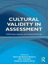 Cultural Validity in Assessment - Addressing Linguistic and Cultural Diversity ebook by