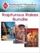Rapturous Rakes Bundle - A Reputable Rake\The Rake's Mistress\The Rake ebook by Diane Gaston, Nicola Cornick, Georgina Devon
