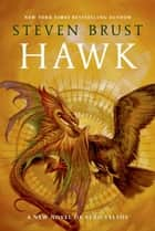 Hawk - A New Novel Vlad Taltos ebook by Steven Brust